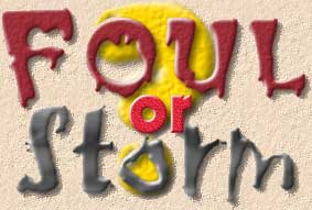 Foul or Storm