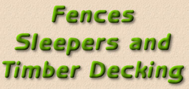 fences sleepers and timber decking