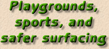 Play Equipment and sports and safer Surfaces