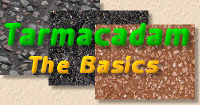 tarmacadam - the basics