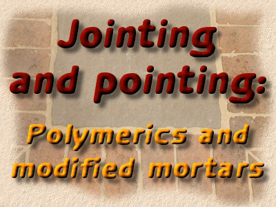 Polymeric Sands and Modified Mortars
