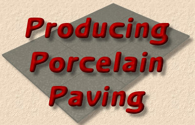 producing porcelain paving