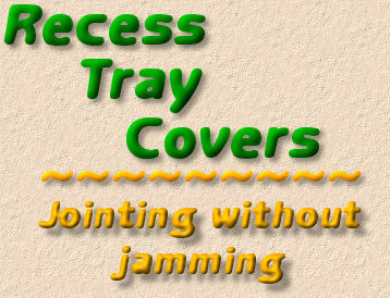 jointing around recess tray covers