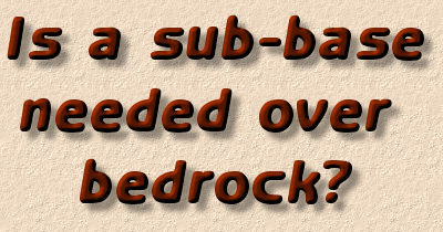 is a subbase needed over bedrock?